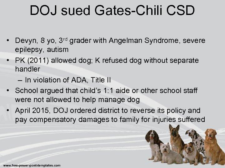DOJ sued Gates-Chili CSD • Devyn, 8 yo, 3 rd grader with Angelman Syndrome,