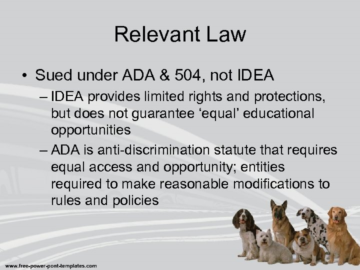Relevant Law • Sued under ADA & 504, not IDEA – IDEA provides limited