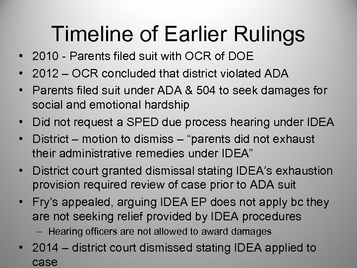 Timeline of Earlier Rulings • 2010 - Parents filed suit with OCR of DOE