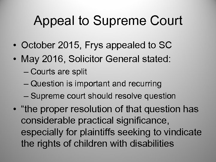 Appeal to Supreme Court • October 2015, Frys appealed to SC • May 2016,