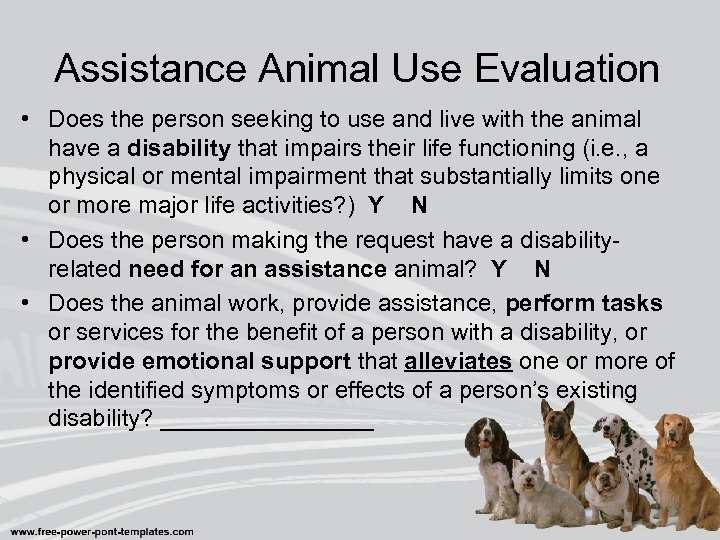Assistance Animal Use Evaluation • Does the person seeking to use and live with