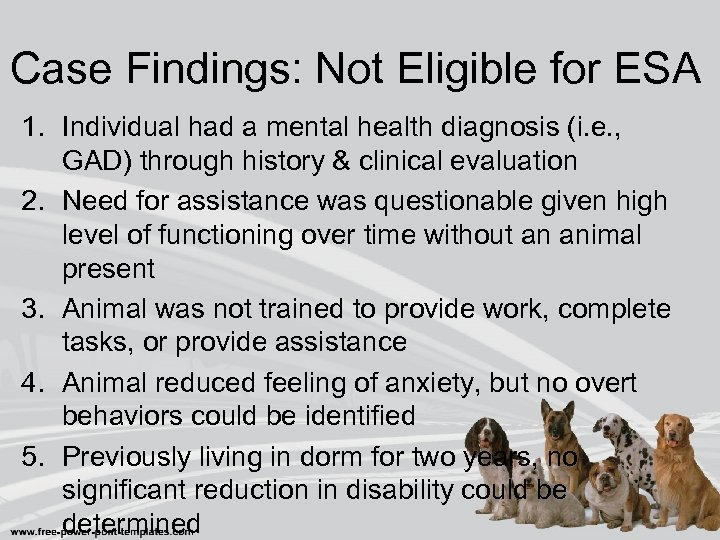 Case Findings: Not Eligible for ESA 1. Individual had a mental health diagnosis (i.