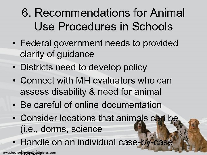 6. Recommendations for Animal Use Procedures in Schools • Federal government needs to provided