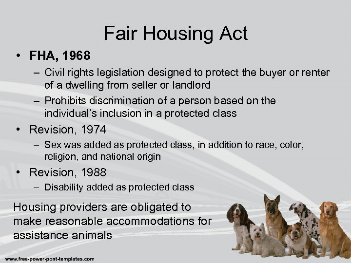 Fair Housing Act • FHA, 1968 – Civil rights legislation designed to protect the