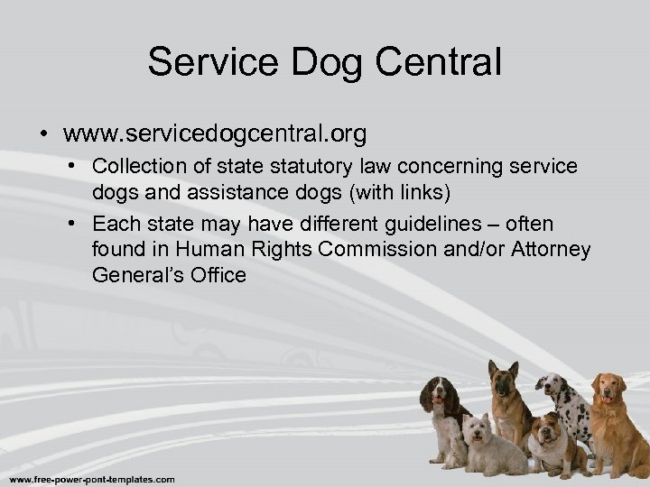 Service Dog Central • www. servicedogcentral. org • Collection of state statutory law concerning