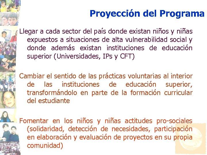 Proyección del Programa Llegar a cada sector del país donde existan niños y niñas
