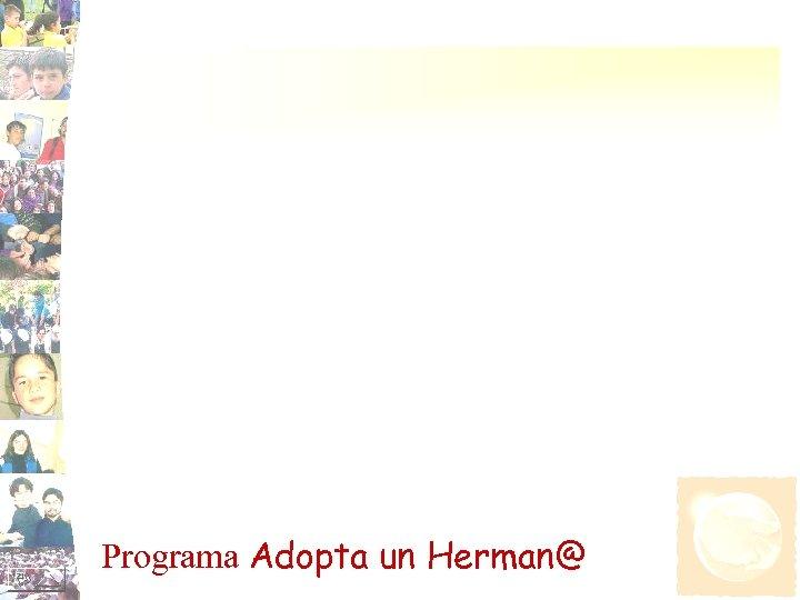 Programa Adopta un Herman@
