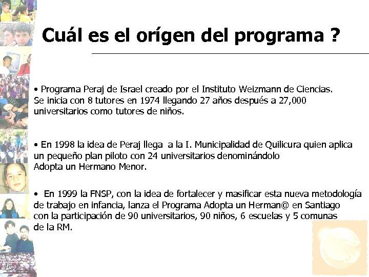 Cuál es el orígen del programa ? • Programa Peraj de Israel creado por
