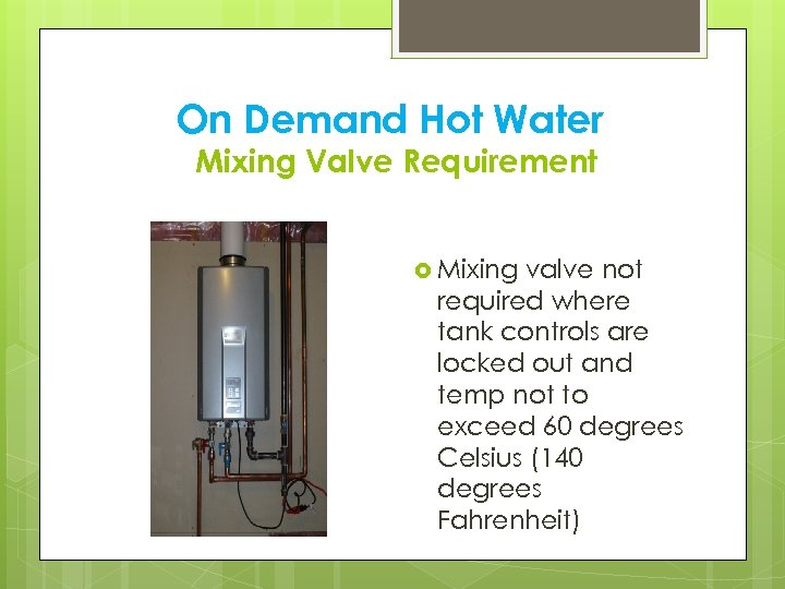 On Demand Hot Water Mixing Valve Requirement Mixing valve not required where tank controls