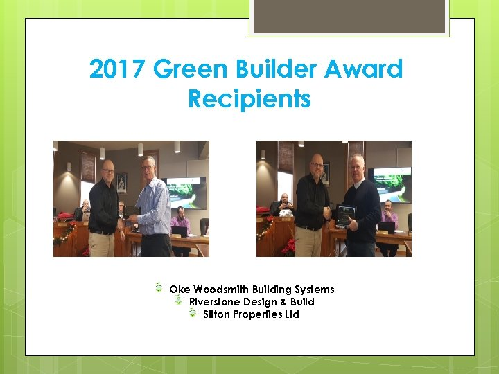 2017 Green Builder Award Recipients Oke Woodsmith Building Systems Riverstone Design & Build Sifton