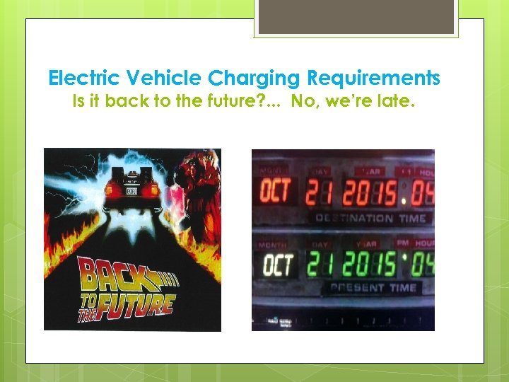Electric Vehicle Charging Requirements Is it back to the future? . . . No,
