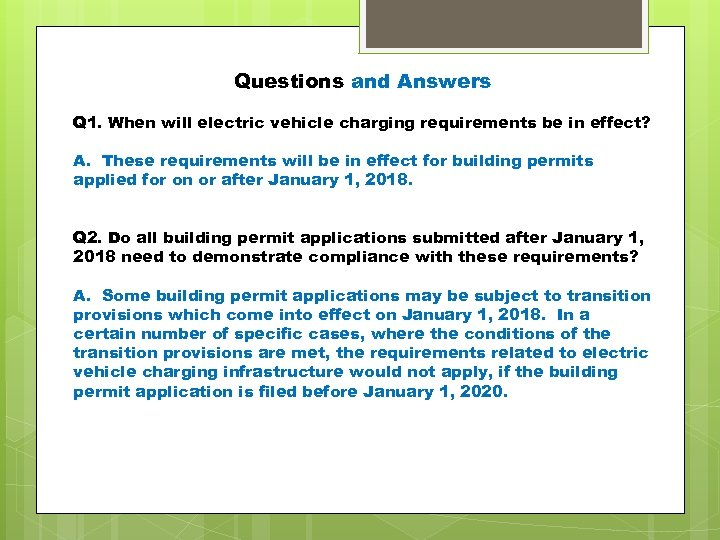 Questions and Answers Q 1. When will electric vehicle charging requirements be in effect?