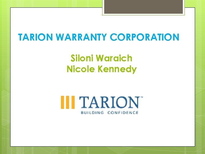 TARION WARRANTY CORPORATION Siloni Waraich Nicole Kennedy