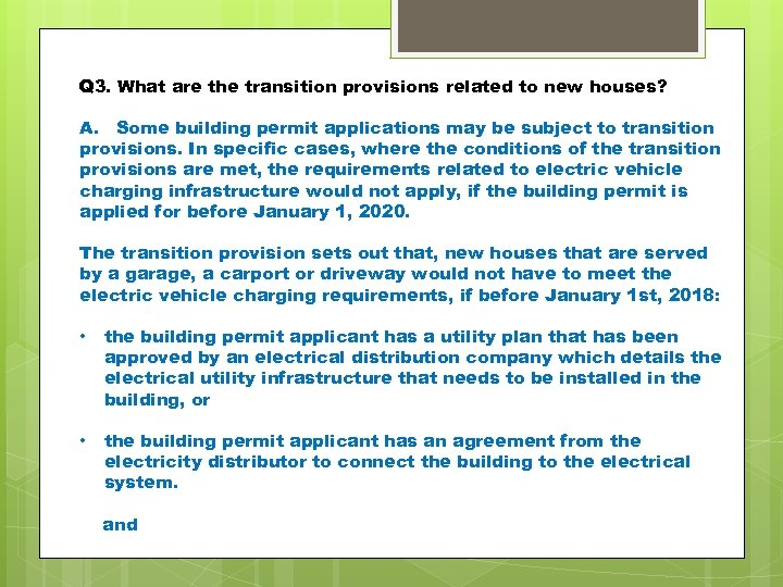 Q 3. What are the transition provisions related to new houses? A. Some building