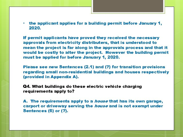 • the applicant applies for a building permit before January 1, 2020. If
