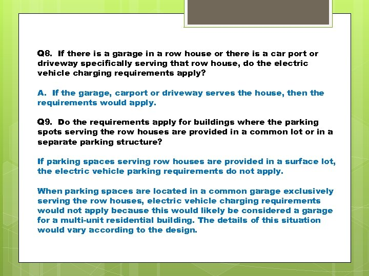 Q 8. If there is a garage in a row house or there is