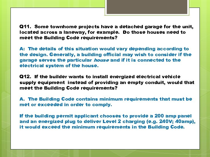Q 11. Some townhome projects have a detached garage for the unit, located across