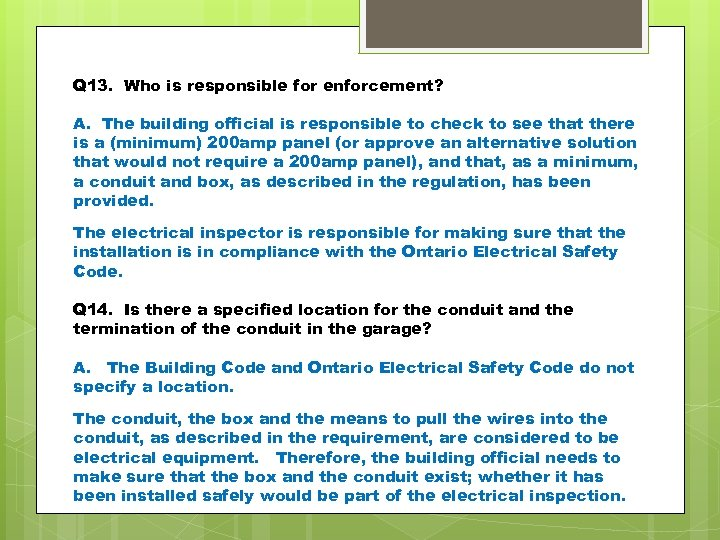 Q 13. Who is responsible for enforcement? A. The building official is responsible to