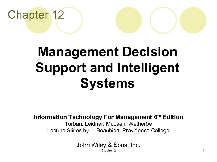 Chapter 12 Management Decision Support and Intelligent Systems Information Technology For Management 6 th