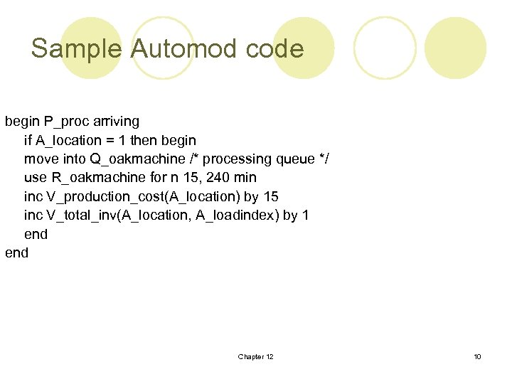 Sample Automod code begin P_proc arriving if A_location = 1 then begin move into