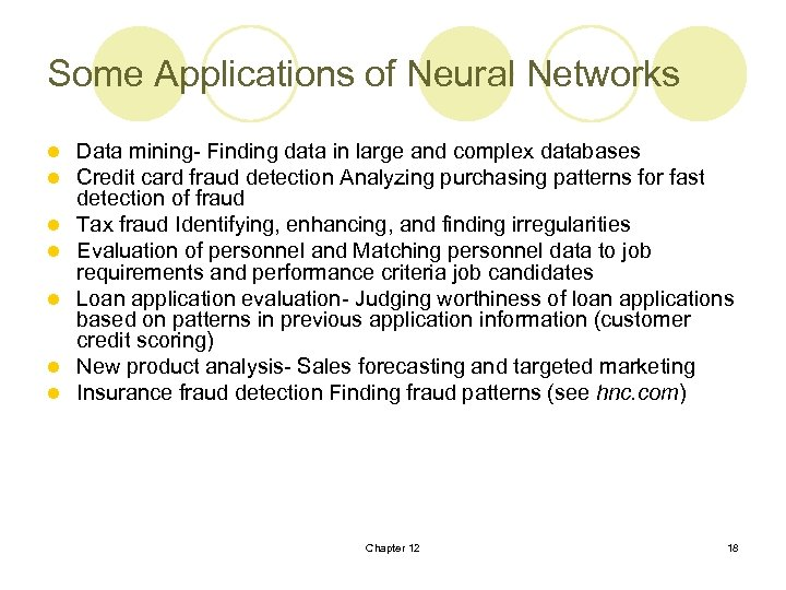 Some Applications of Neural Networks l l l l Data mining- Finding data in
