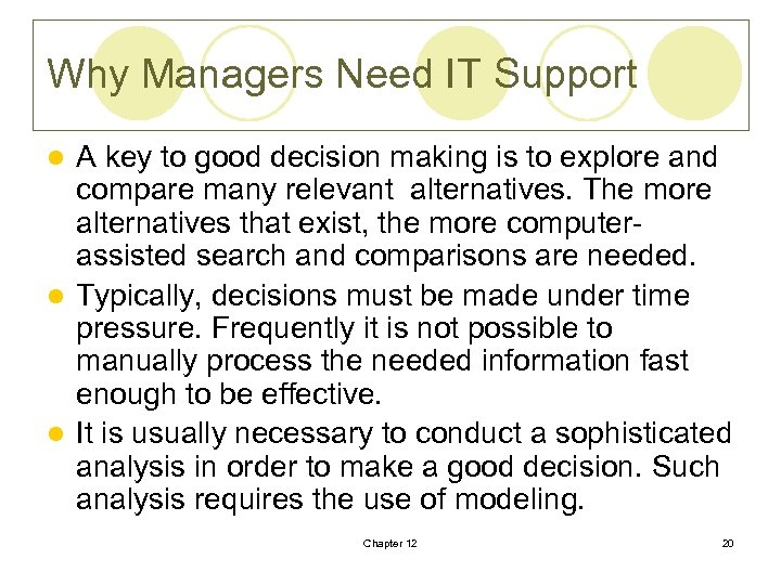 Why Managers Need IT Support A key to good decision making is to explore