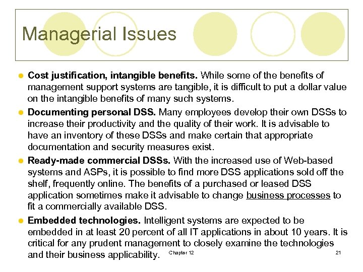 Managerial Issues Cost justification, intangible benefits. While some of the benefits of management support