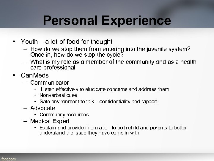 Personal Experience • Youth – a lot of food for thought – How do