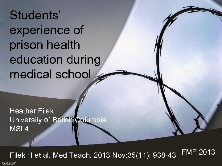 Students' experience of prison health education during medical school Heather Filek University of British