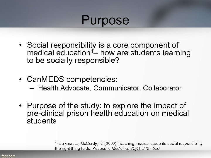 Purpose • Social responsibility is a core component of medical education 1– how are