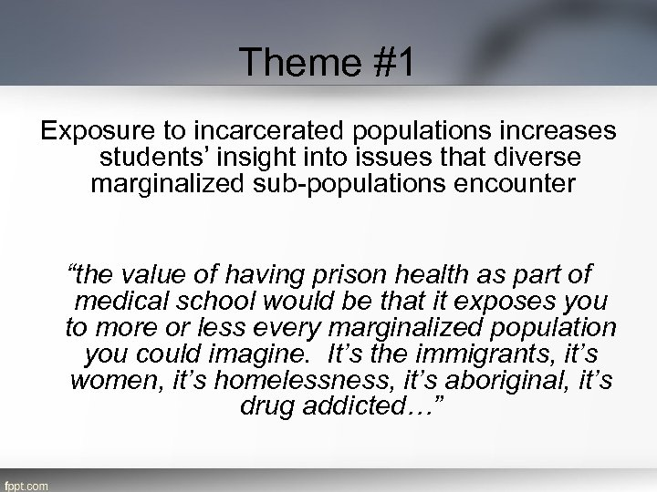 Theme #1 Exposure to incarcerated populations increases students' insight into issues that diverse marginalized