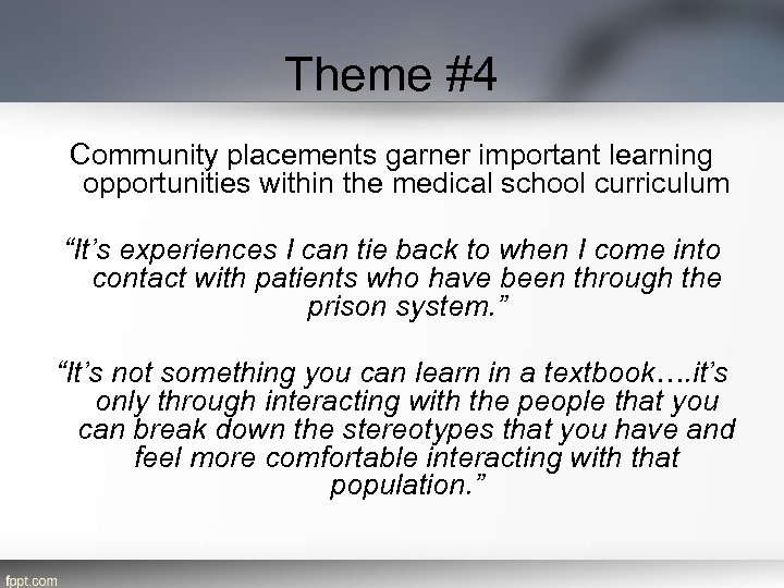 """Theme #4 Community placements garner important learning opportunities within the medical school curriculum """"It's"""
