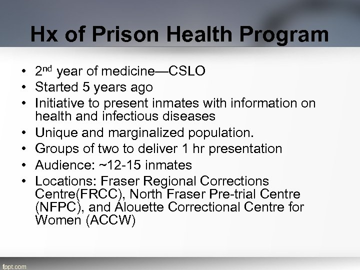 Hx of Prison Health Program • 2 nd year of medicine—CSLO • Started 5