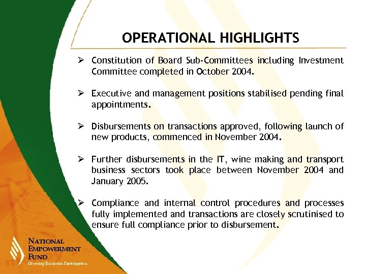OPERATIONAL HIGHLIGHTS Ø Constitution of Board Sub-Committees including Investment Committee completed in October 2004.