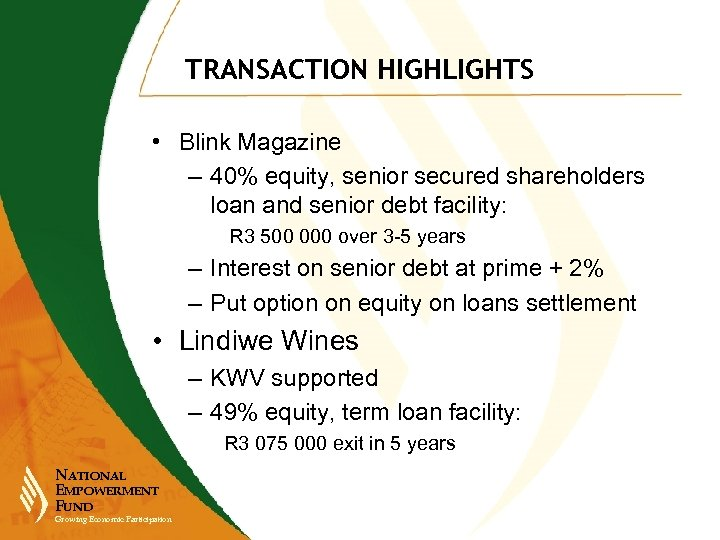 TRANSACTION HIGHLIGHTS • Blink Magazine – 40% equity, senior secured shareholders loan and senior