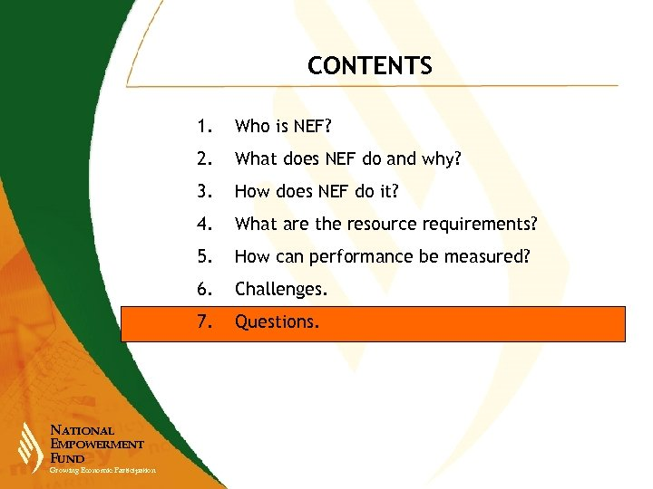 CONTENTS 1. 2. How does NEF do it? 4. What are the resource requirements?