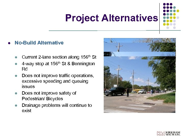Project Alternatives l No-Build Alternative l l l Current 2 -lane section along 156