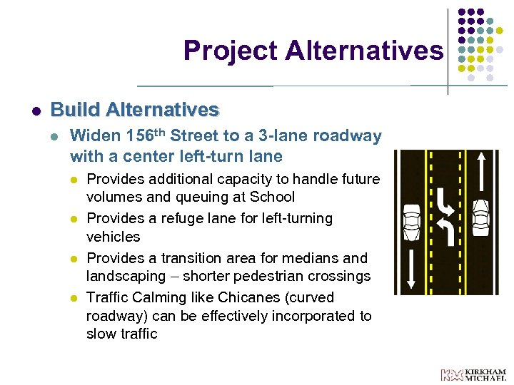Project Alternatives l Build Alternatives l Widen 156 th Street to a 3 -lane
