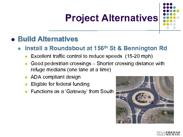 Project Alternatives l Build Alternatives l Install a Roundabout at 156 th St &