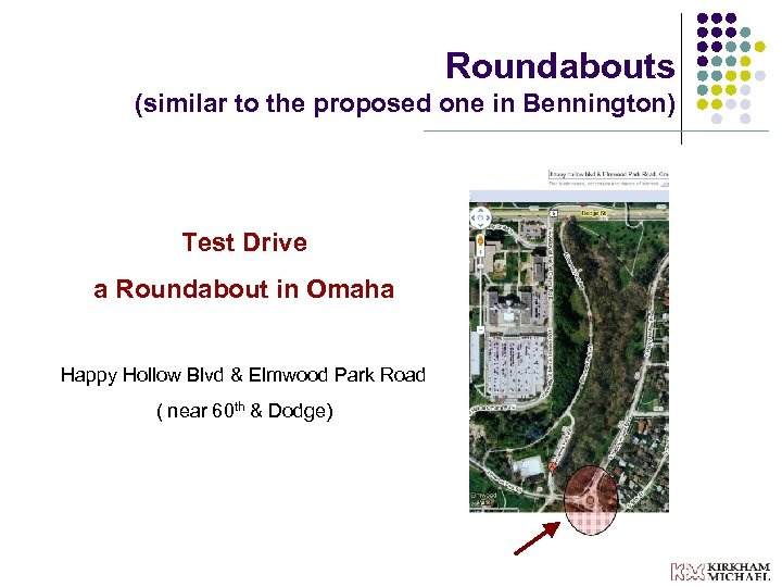 Roundabouts (similar to the proposed one in Bennington) Test Drive a Roundabout in Omaha