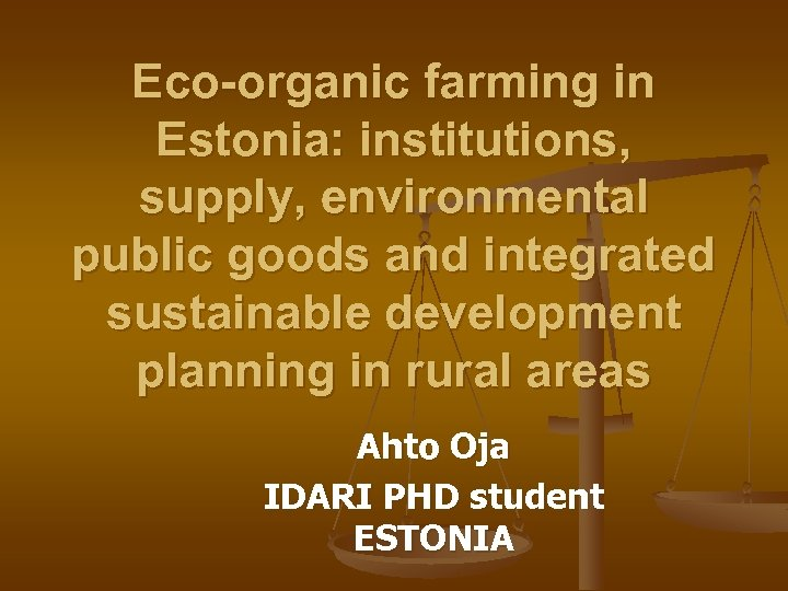 Eco-organic farming in Estonia: institutions, supply, environmental public goods and integrated sustainable development planning