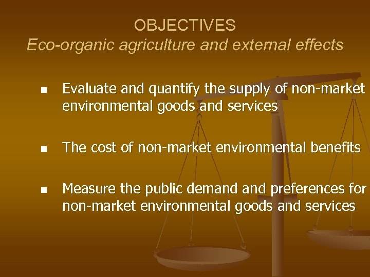 OBJECTIVES Eco-organic agriculture and external effects n n n Evaluate and quantify the supply