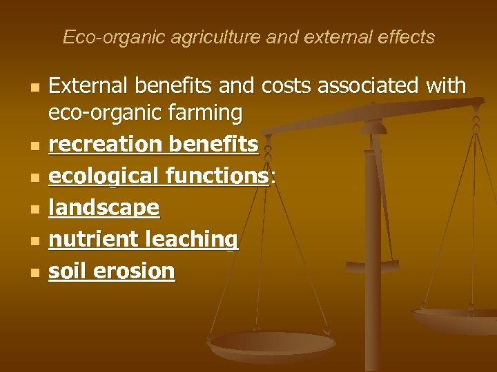 Eco-organic agriculture and external effects n n n External benefits and costs associated with