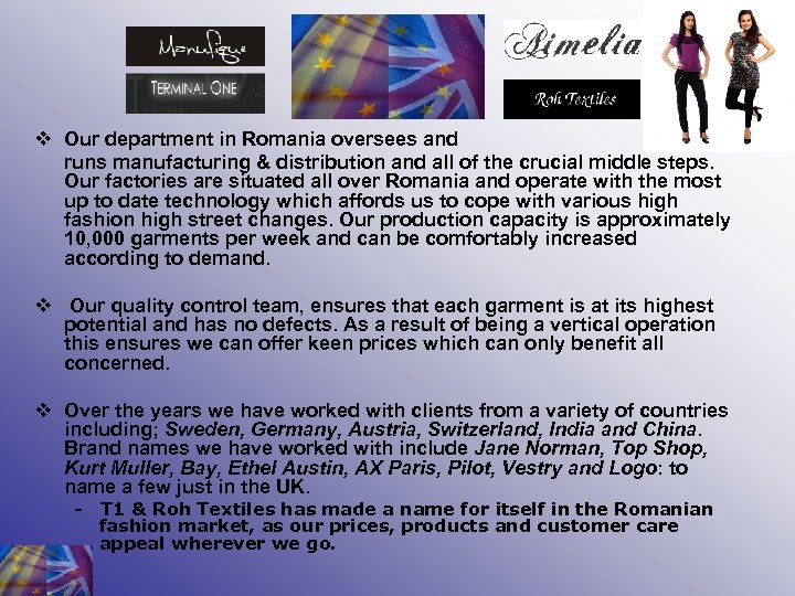 v Our department in Romania oversees and runs manufacturing & distribution and all of