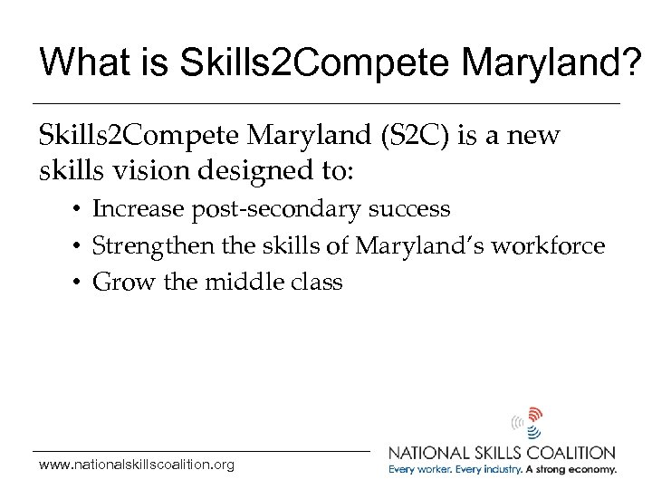 What is Skills 2 Compete Maryland? Skills 2 Compete Maryland (S 2 C) is