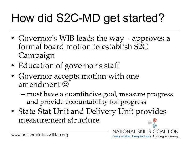 How did S 2 C-MD get started? • Governor's WIB leads the way –