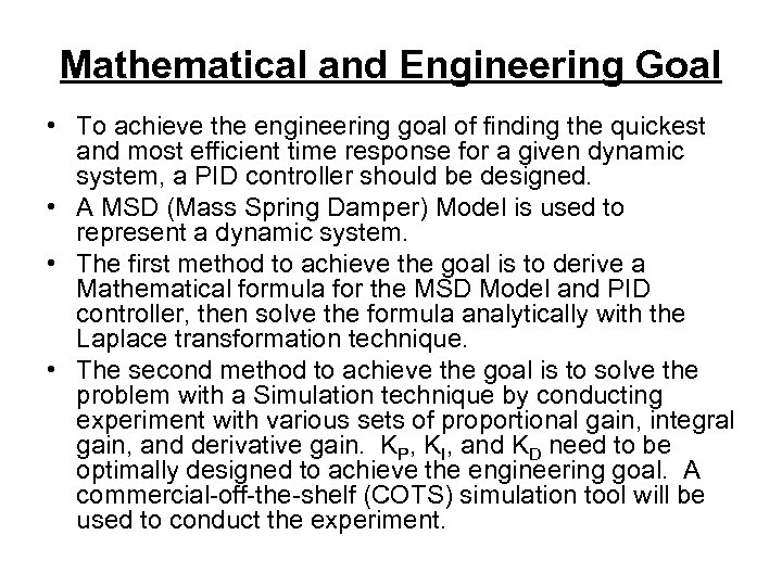 Mathematical and Engineering Goal • To achieve the engineering goal of finding the quickest