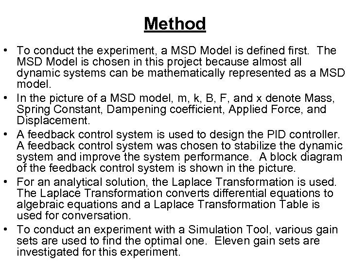 Method • To conduct the experiment, a MSD Model is defined first. The MSD