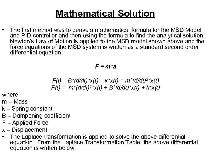 Mathematical Solution • The first method was to derive a mathematical formula for the