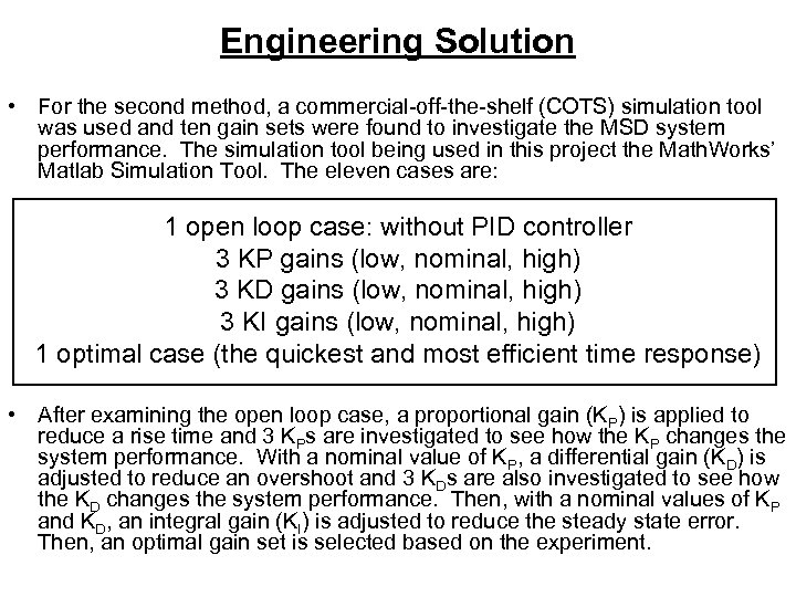 Engineering Solution • For the second method, a commercial-off-the-shelf (COTS) simulation tool was used
